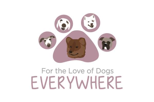 For the Love of Dogs Everywhere